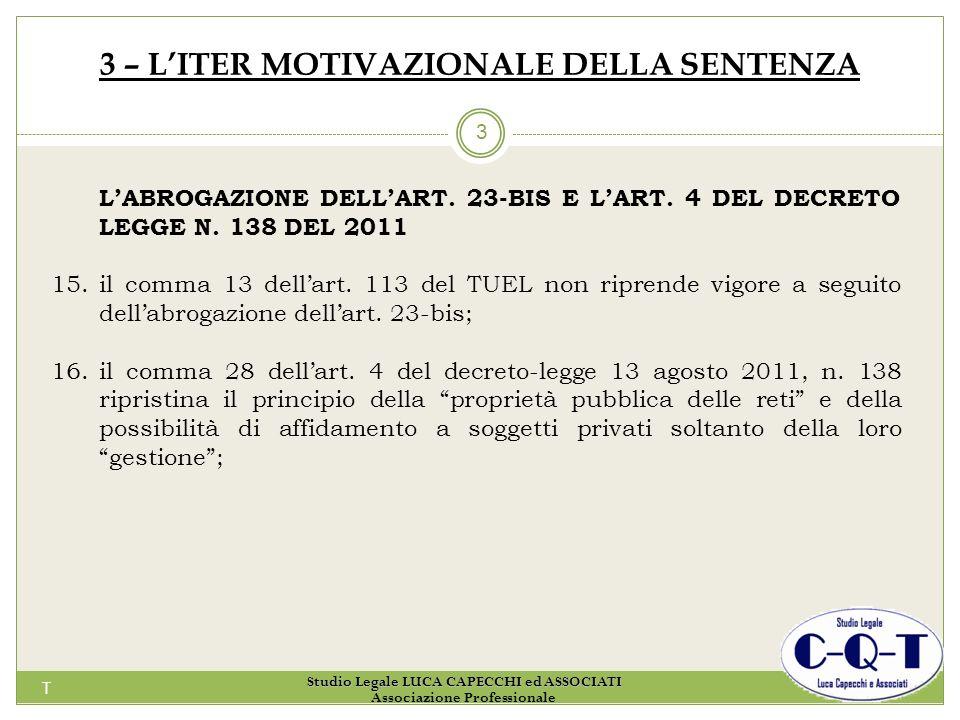 T 3 3 – LITER MOTIVAZIONALE DELLA SENTENZA LABROGAZIONE DELLART. 23-BIS E LART. 4 DEL DECRETO LEGGE N. 138 DEL 2011 15.il comma 13 dellart. 113 del TU