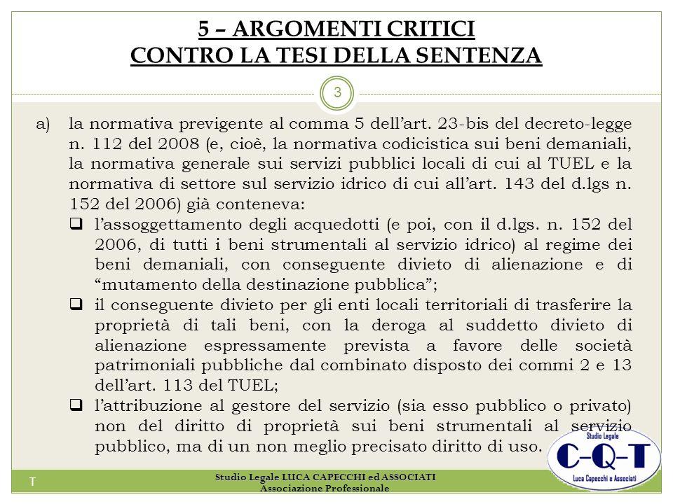 T 3 5 – ARGOMENTI CRITICI CONTRO LA TESI DELLA SENTENZA a)la normativa previgente al comma 5 dellart. 23-bis del decreto-legge n. 112 del 2008 (e, cio