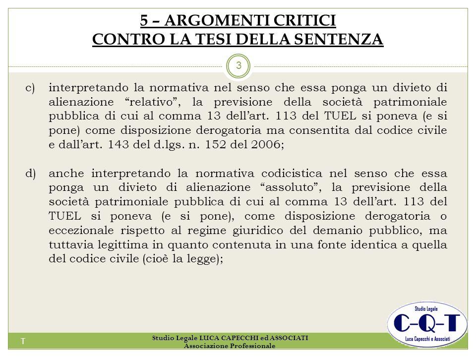 T 3 5 – ARGOMENTI CRITICI CONTRO LA TESI DELLA SENTENZA c)interpretando la normativa nel senso che essa ponga un divieto di alienazione relativo, la p