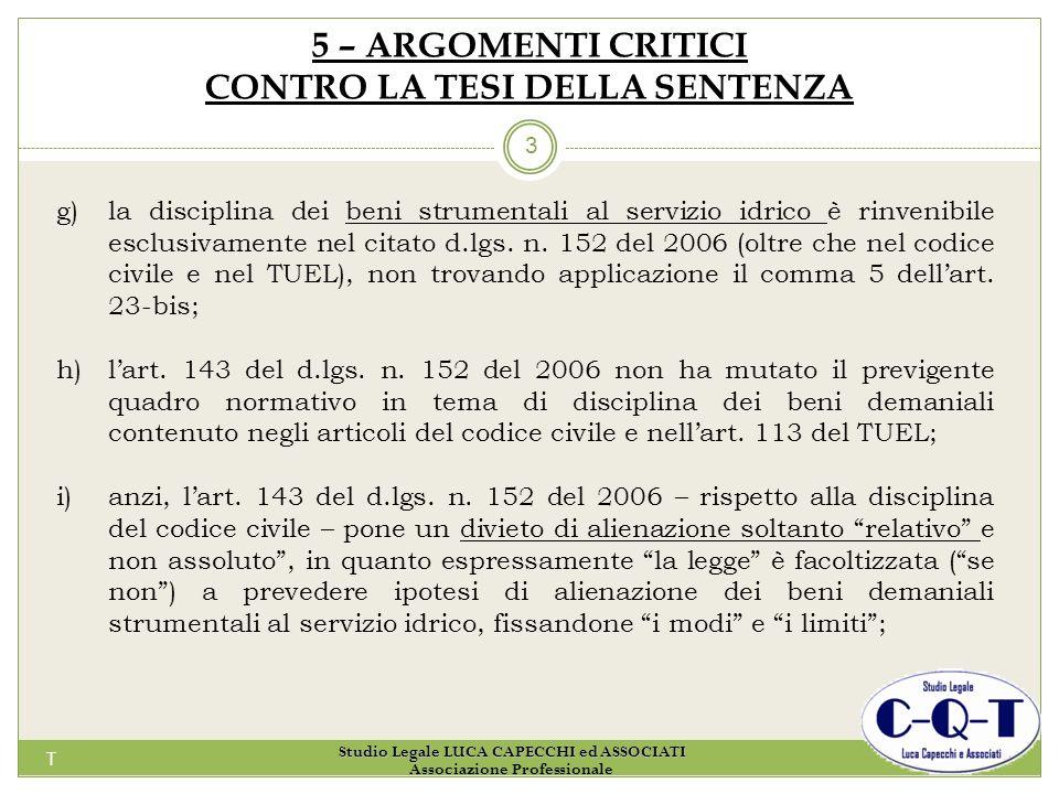 T 3 5 – ARGOMENTI CRITICI CONTRO LA TESI DELLA SENTENZA g)la disciplina dei beni strumentali al servizio idrico è rinvenibile esclusivamente nel citat