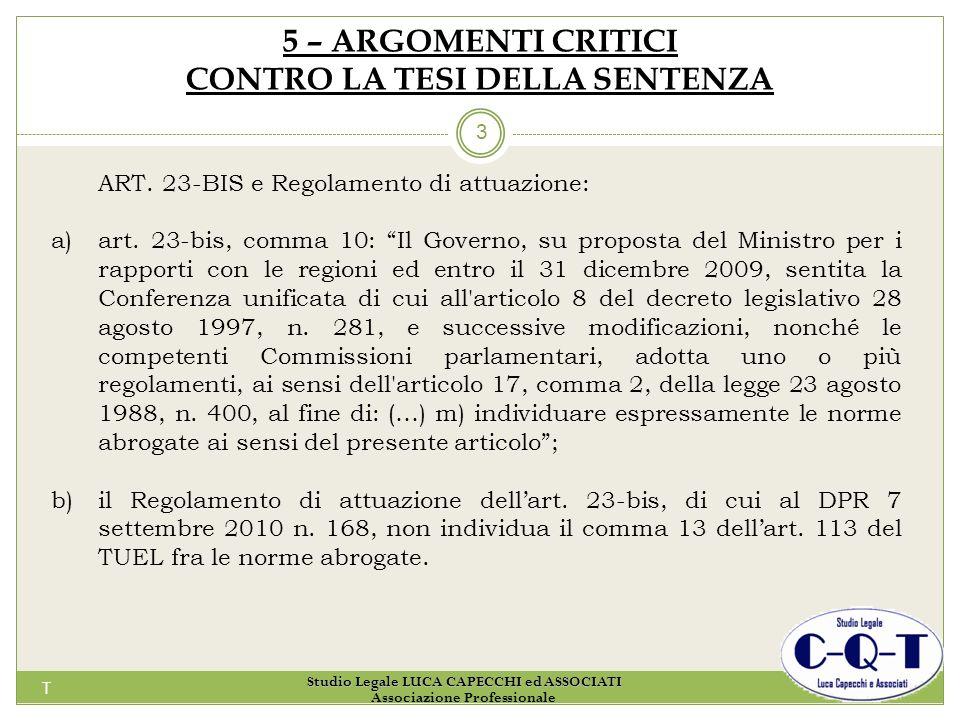 T 3 5 – ARGOMENTI CRITICI CONTRO LA TESI DELLA SENTENZA ART. 23-BIS e Regolamento di attuazione: a)art. 23-bis, comma 10: Il Governo, su proposta del