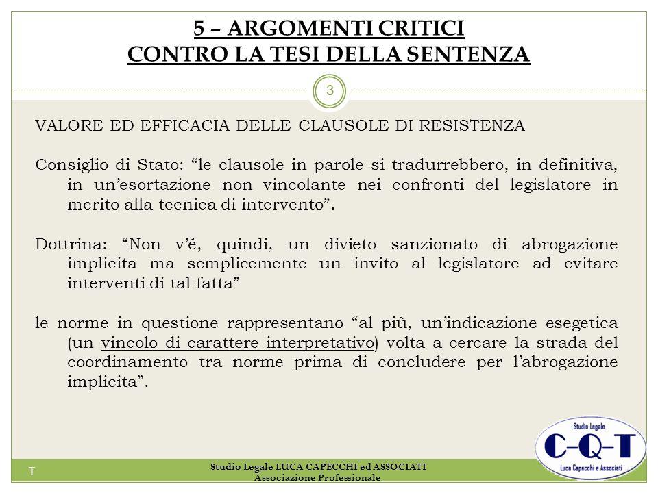 T 3 5 – ARGOMENTI CRITICI CONTRO LA TESI DELLA SENTENZA VALORE ED EFFICACIA DELLE CLAUSOLE DI RESISTENZA Consiglio di Stato: le clausole in parole si