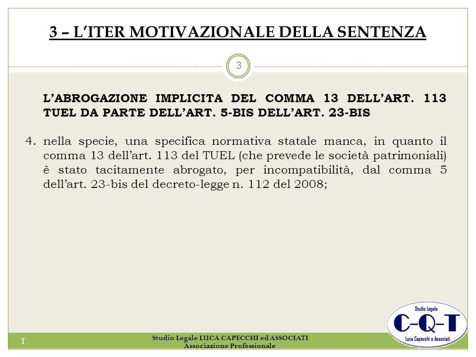 T 3 3 – LITER MOTIVAZIONALE DELLA SENTENZA LABROGAZIONE IMPLICITA DEL COMMA 13 DELLART. 113 TUEL DA PARTE DELLART. 5-BIS DELLART. 23-BIS 4.nella speci
