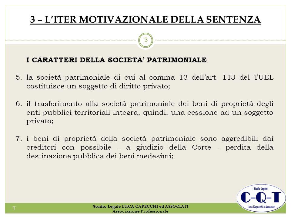 T 3 3 – LITER MOTIVAZIONALE DELLA SENTENZA I CARATTERI DELLA SOCIETA PATRIMONIALE 5. la società patrimoniale di cui al comma 13 dellart. 113 del TUEL