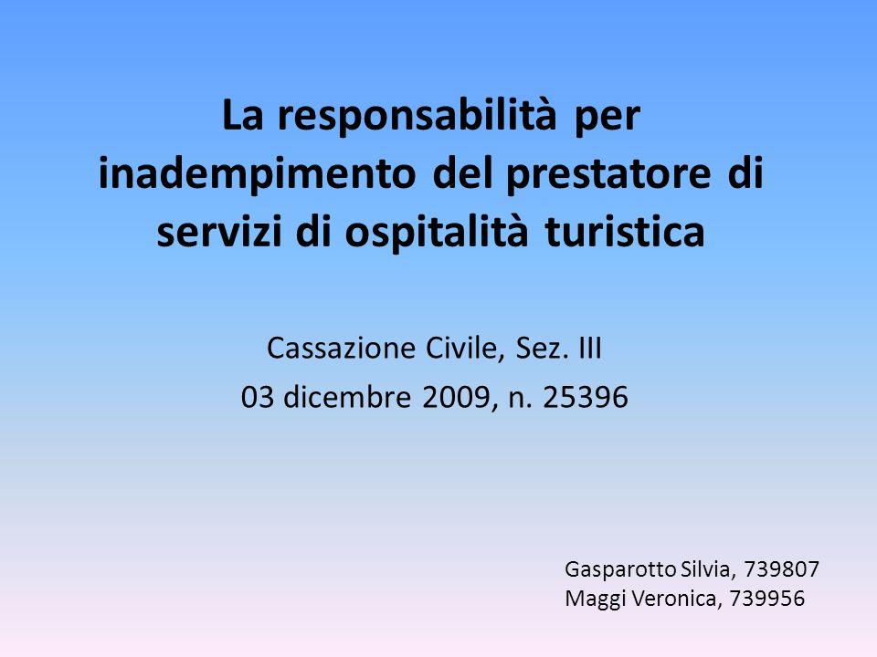 La responsabilità per inadempimento del prestatore di servizi di ospitalità turistica Cassazione Civile, Sez.