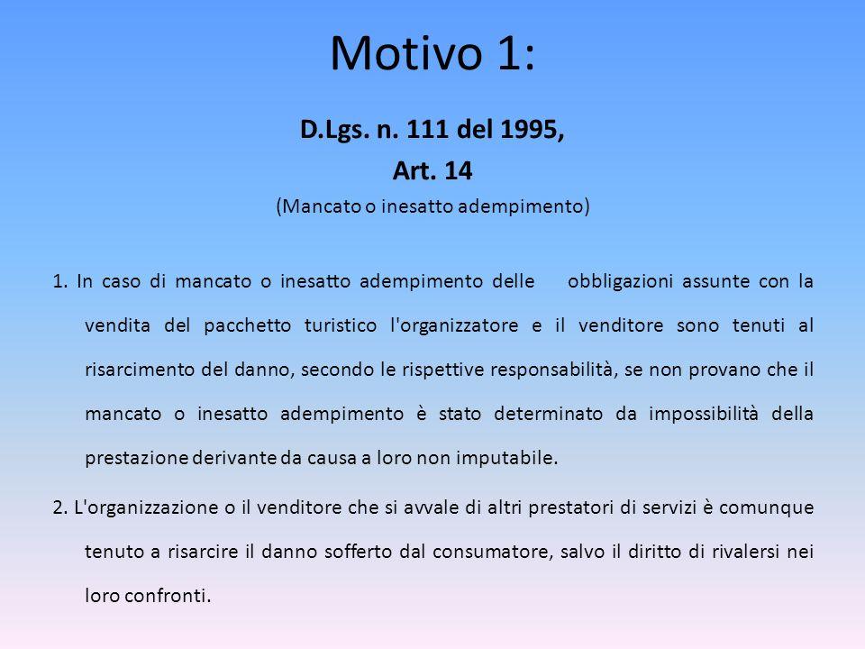 Motivo 1: D.Lgs.n. 111 del 1995, Art. 14 (Mancato o inesatto adempimento) 1.