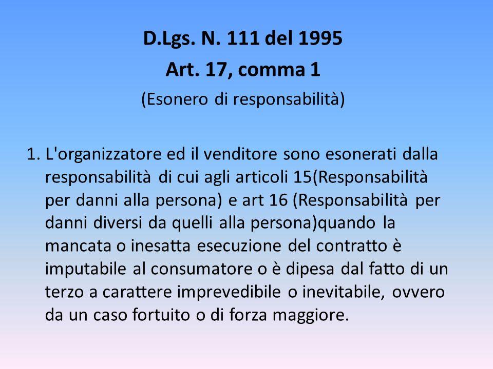 D.Lgs.N. 111 del 1995 Art. 17, comma 1 (Esonero di responsabilità) 1.