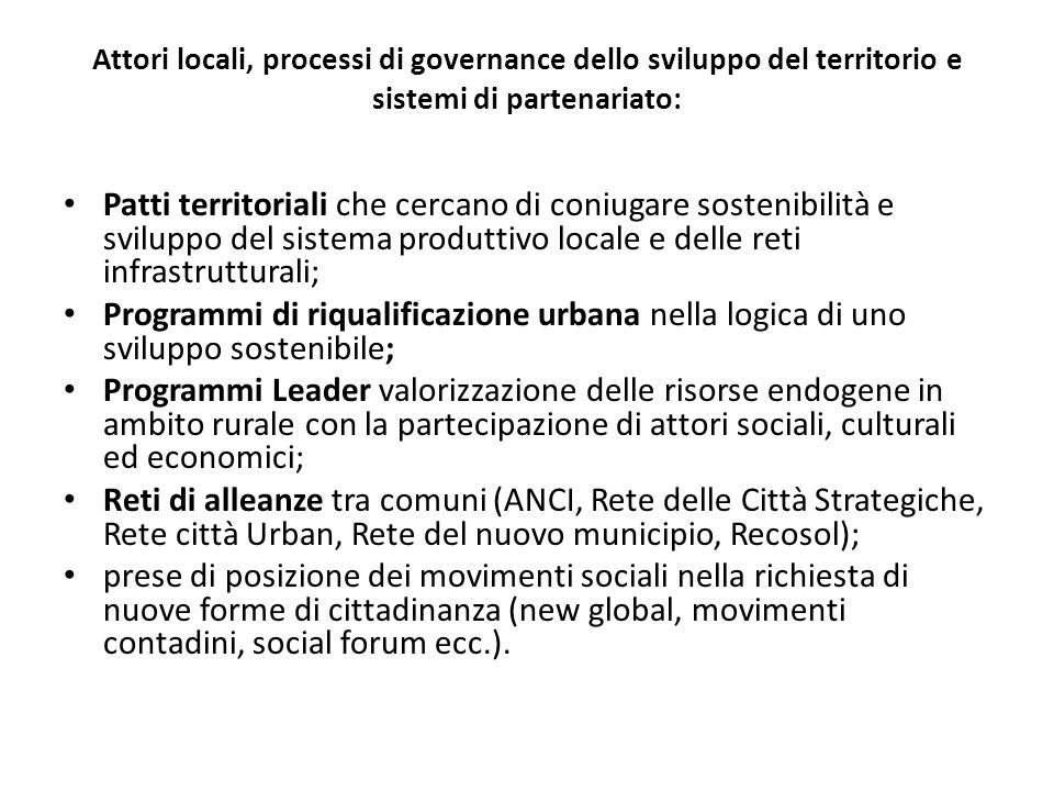 Attori locali, processi di governance dello sviluppo del territorio e sistemi di partenariato: Patti territoriali che cercano di coniugare sostenibili