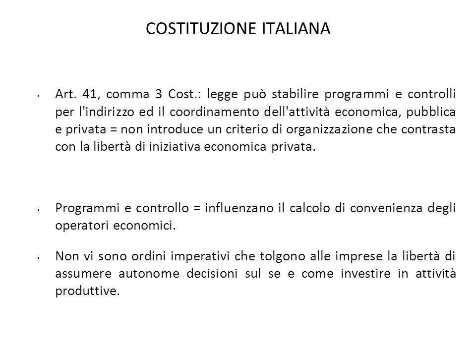 COSTITUZIONE ITALIANA Art. 41, comma 3 Cost.: legge può stabilire programmi e controlli per l'indirizzo ed il coordinamento dell'attività economica, p