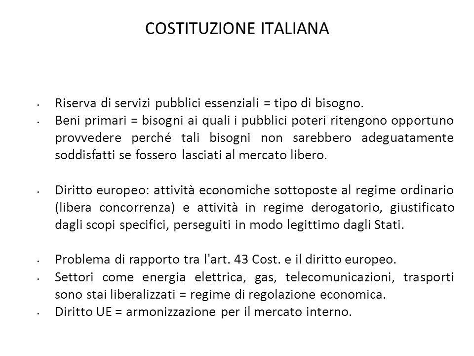 COSTITUZIONE ITALIANA Riserva di servizi pubblici essenziali = tipo di bisogno. Beni primari = bisogni ai quali i pubblici poteri ritengono opportuno