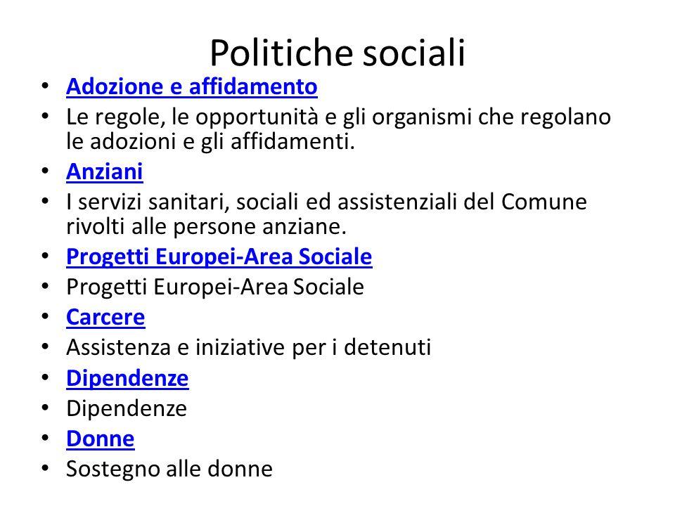 Politiche sociali Adozione e affidamento Le regole, le opportunità e gli organismi che regolano le adozioni e gli affidamenti.