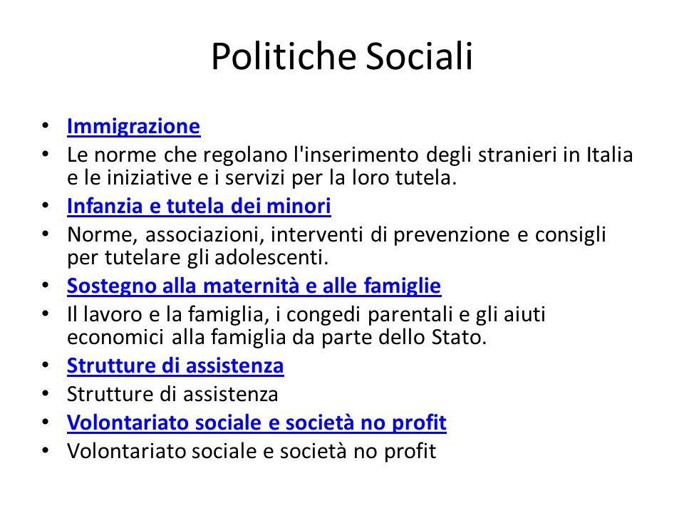Politiche Sociali Immigrazione Le norme che regolano l inserimento degli stranieri in Italia e le iniziative e i servizi per la loro tutela.