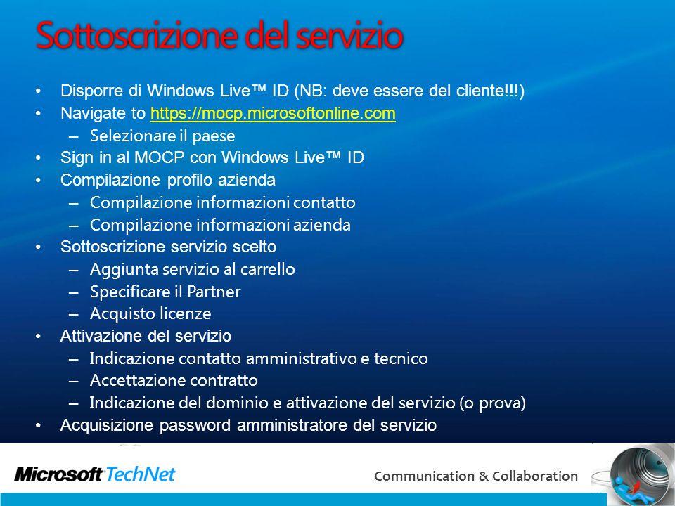 12 Communication & Collaboration Sottoscrizione del servizio Disporre di Windows Live ID (NB: deve essere del cliente!!!) Navigate to https://mocp.mic