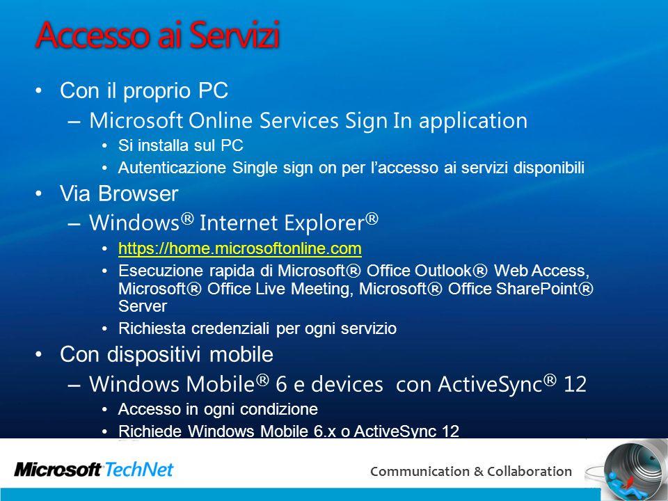 19 Communication & Collaboration Accesso ai Servizi Con il proprio PC – Microsoft Online Services Sign In application Si installa sul PC Autenticazion