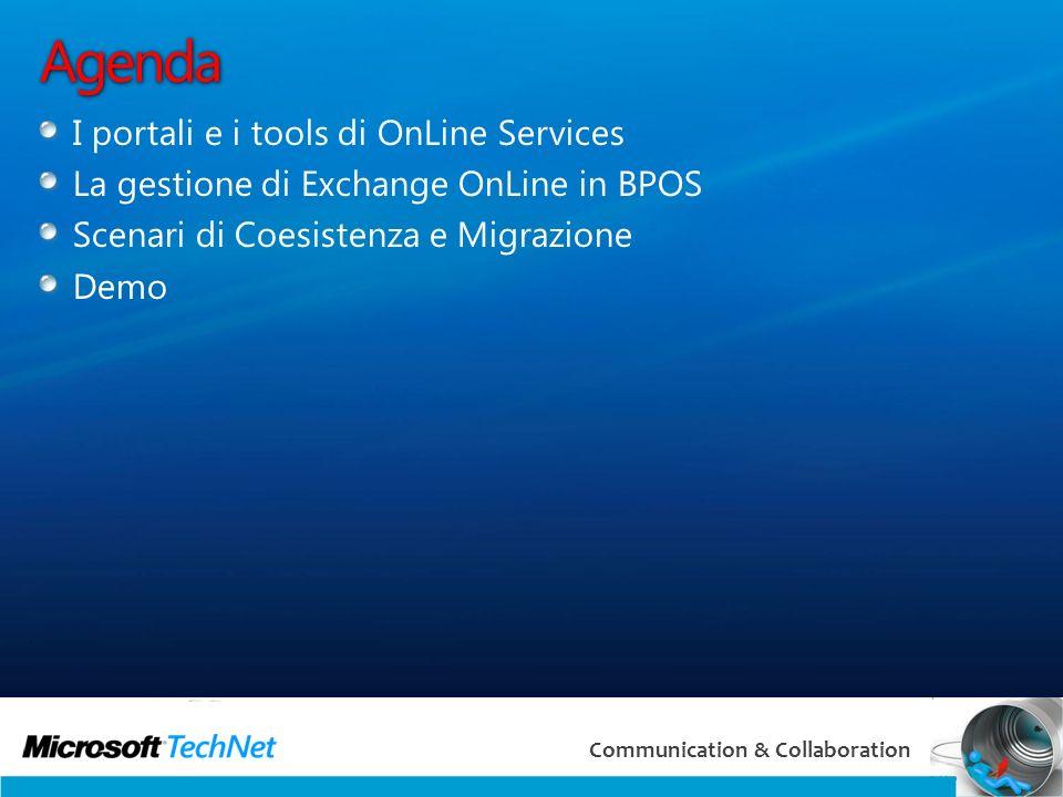 2 Communication & Collaboration Agenda I portali e i tools di OnLine Services La gestione di Exchange OnLine in BPOS Scenari di Coesistenza e Migrazio
