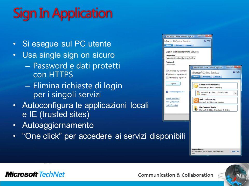 21 Communication & Collaboration Sign In Application Si esegue sul PC utente Usa single sign on sicuro – Password e dati protetti con HTTPS – Elimina