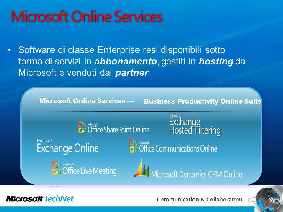 3 Communication & Collaboration Microsoft Online Services Software di classe Enterprise resi disponibili sotto forma di servizi in abbonamento, gestit