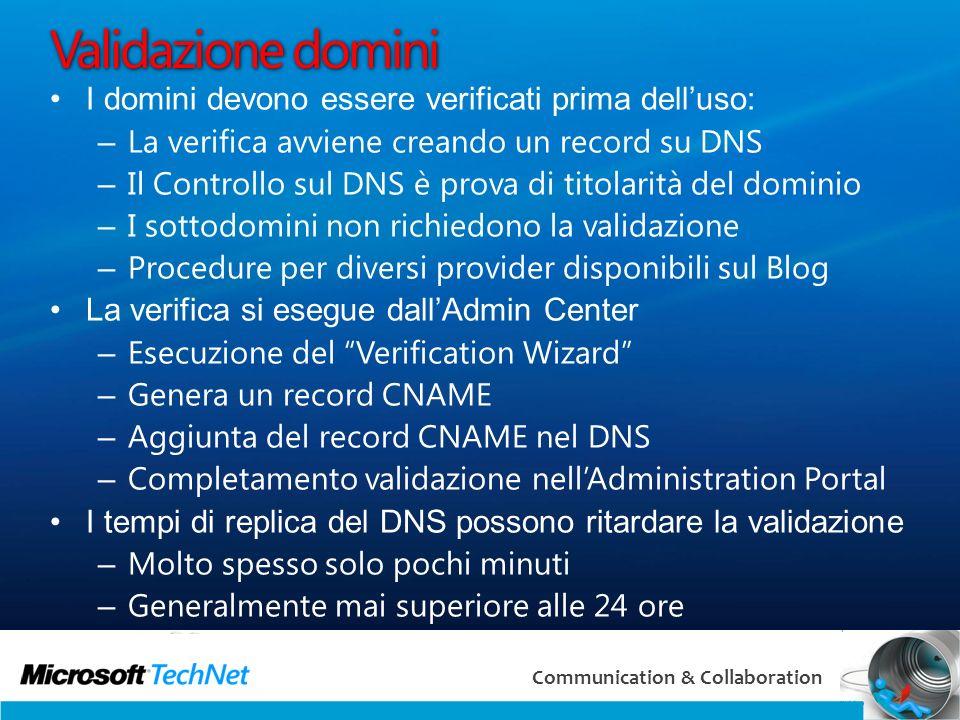 32 Communication & Collaboration Validazione domini I domini devono essere verificati prima delluso: – La verifica avviene creando un record su DNS –
