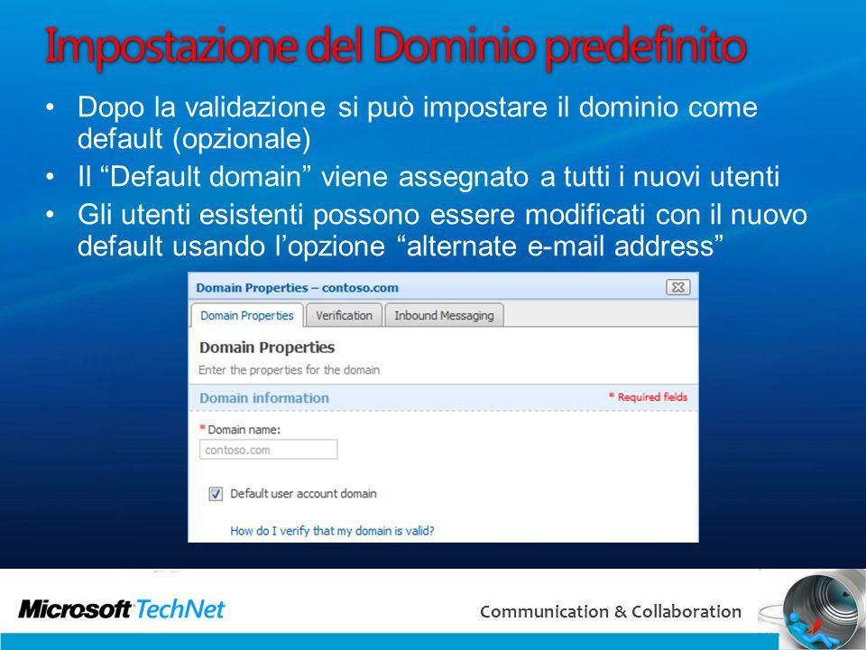 33 Communication & Collaboration Impostazione del Dominio predefinito Dopo la validazione si può impostare il dominio come default (opzionale) Il Defa