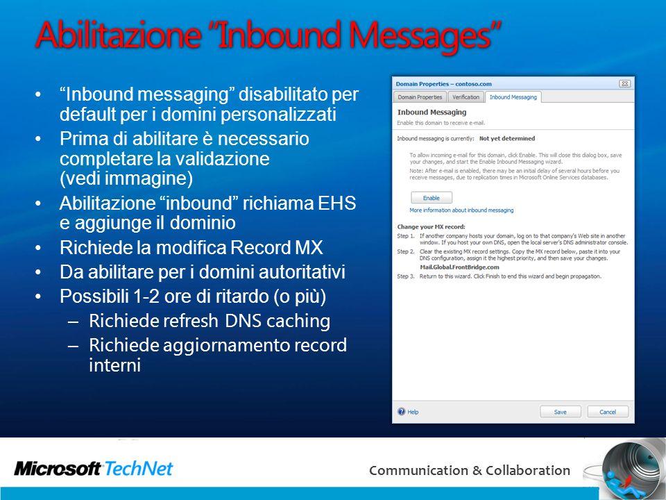 34 Communication & Collaboration Abilitazione Inbound Messages Inbound messaging disabilitato per default per i domini personalizzati Prima di abilita