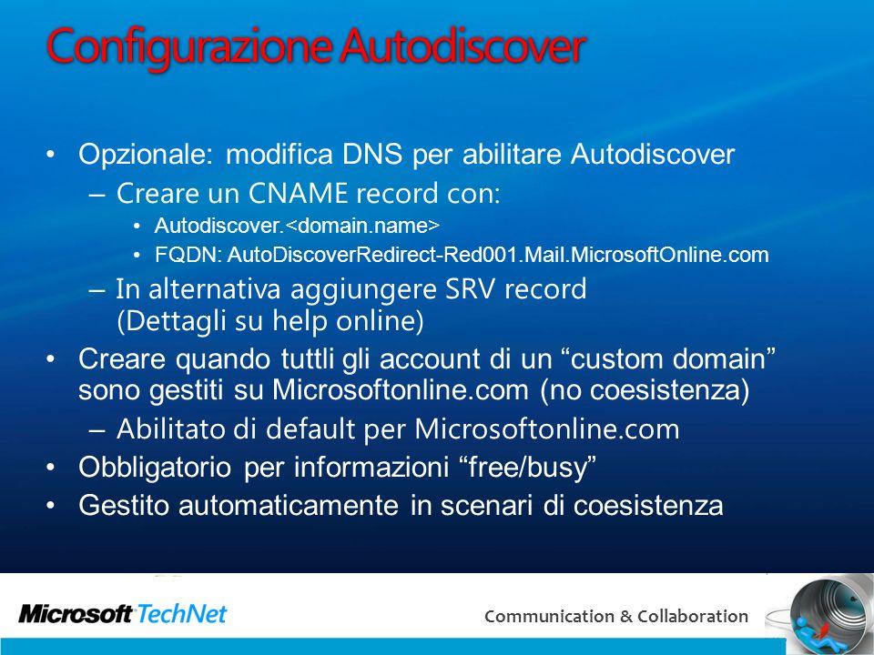 36 Communication & Collaboration Configurazione Autodiscover Opzionale: modifica DNS per abilitare Autodiscover – Creare un CNAME record con: Autodisc