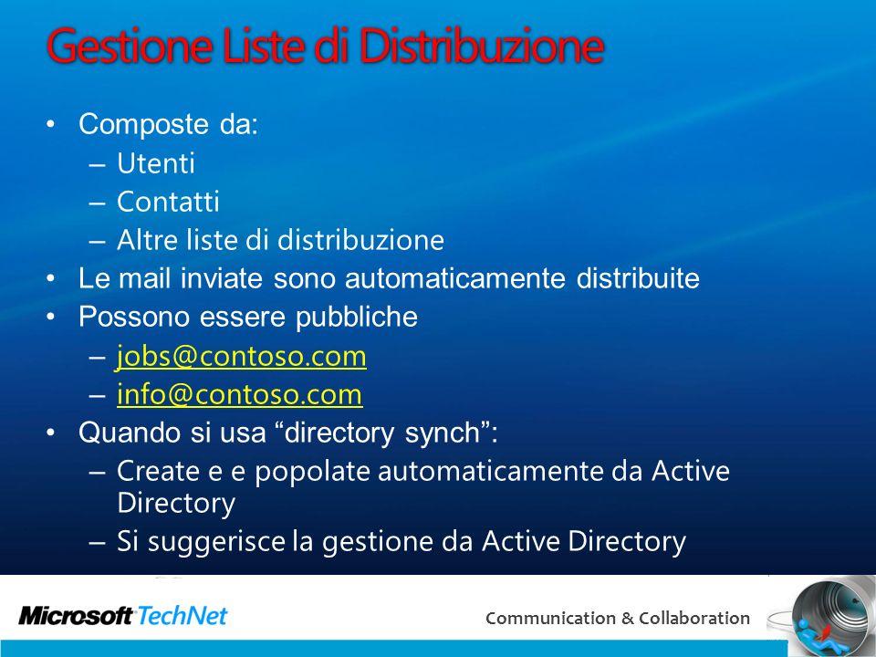 40 Communication & Collaboration Gestione Liste di Distribuzione Composte da: – Utenti – Contatti – Altre liste di distribuzione Le mail inviate sono