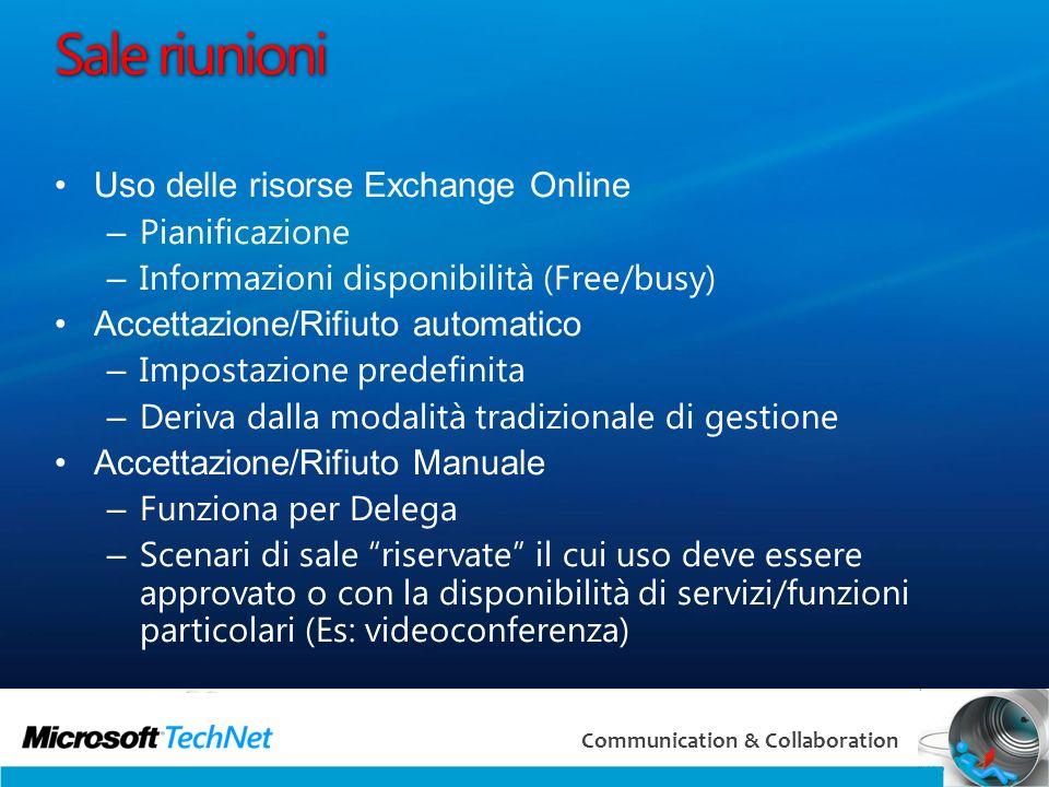 42 Communication & Collaboration Sale riunioni Uso delle risorse Exchange Online – Pianificazione – Informazioni disponibilità (Free/busy) Accettazion