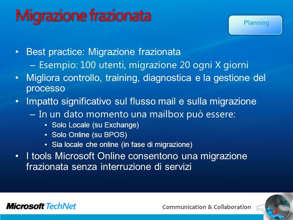 47 Communication & Collaboration Migrazione frazionata Best practice: Migrazione frazionata – Esempio: 100 utenti, migrazione 20 ogni X giorni Miglior