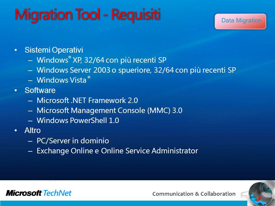 54 Communication & Collaboration Migration Tool - Requisiti Sistemi Operativi – Windows ® XP, 32/64 con più recenti SP – Windows Server 2003 o spuerio