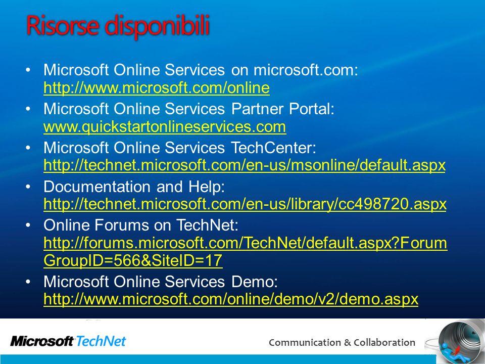 61 Communication & Collaboration Risorse disponibili Microsoft Online Services on microsoft.com: http://www.microsoft.com/online http://www.microsoft.