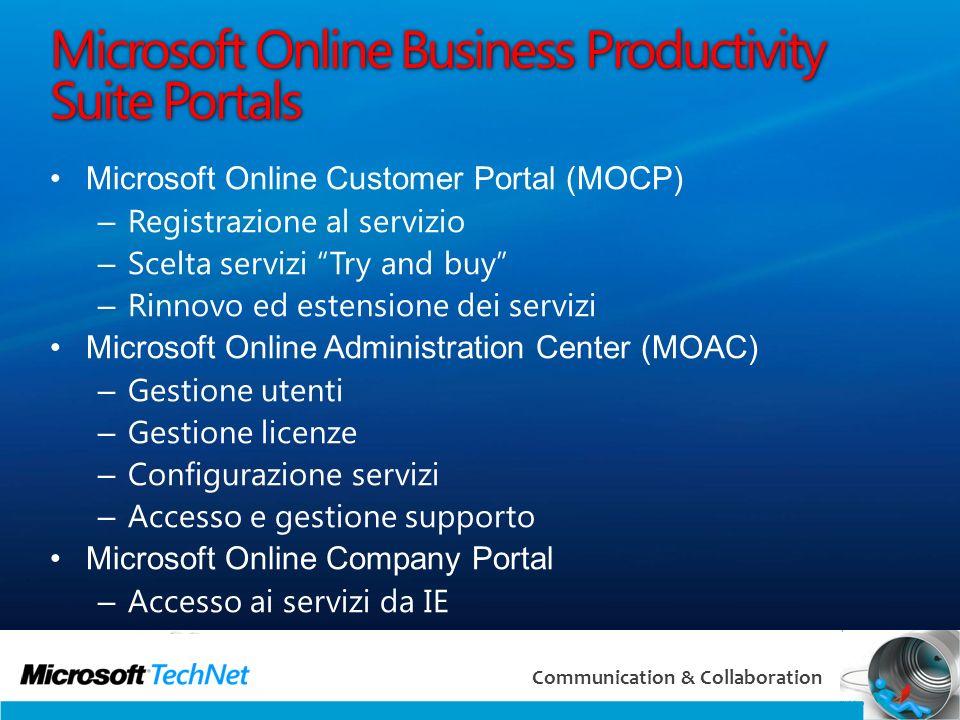 7 Communication & Collaboration Microsoft Online Business Productivity Suite Portals Microsoft Online Customer Portal (MOCP) – Registrazione al serviz