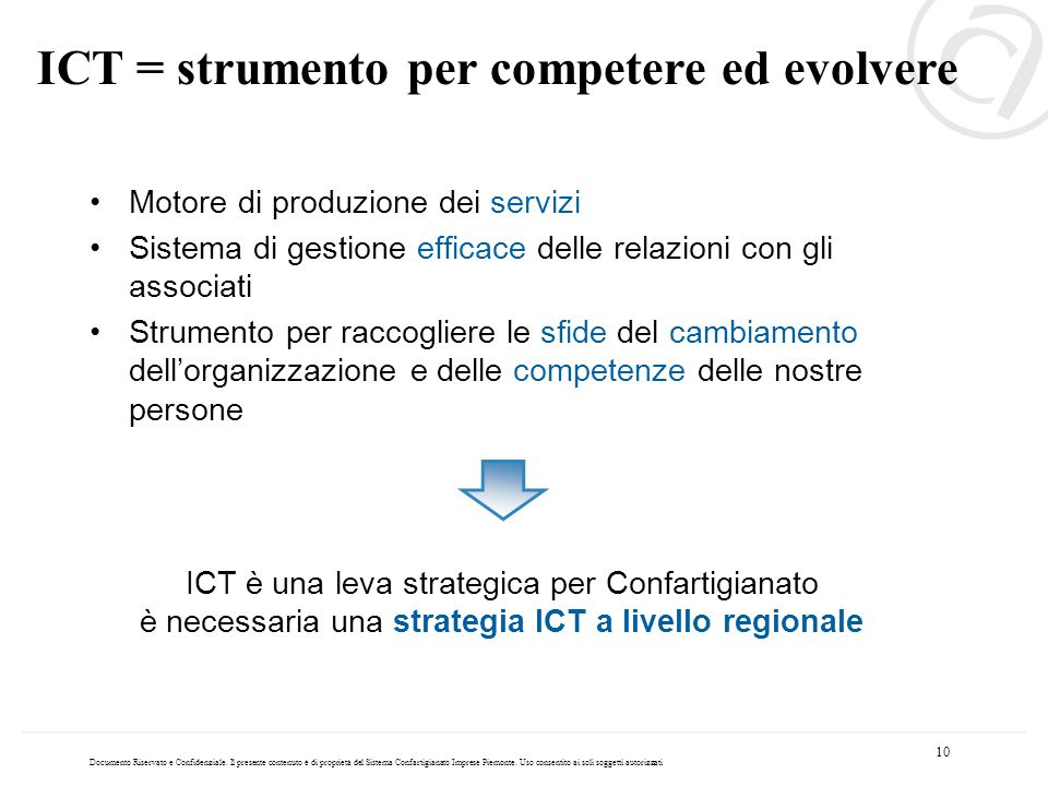 Motore di produzione dei servizi Sistema di gestione efficace delle relazioni con gli associati Strumento per raccogliere le sfide del cambiamento del