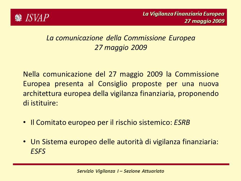 27 maggio 2009 La comunicazione della Commissione Europea 27 maggio 2009 Nella comunicazione del 27 maggio 2009 la Commissione Europea presenta al Con