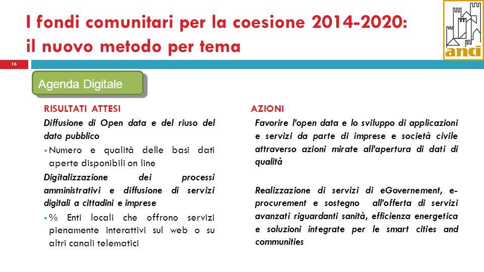I fondi comunitari per la coesione 2014-2020: il nuovo metodo per tema 16 RISULTATI ATTESI Diffusione di Open data e del riuso del dato pubblico Numer