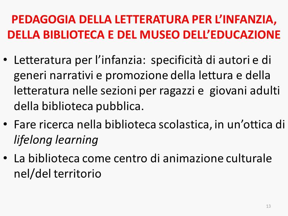 PEDAGOGIA DELLA LETTERATURA PER LINFANZIA, DELLA BIBLIOTECA E DEL MUSEO DELLEDUCAZIONE Letteratura per linfanzia: specificità di autori e di generi na