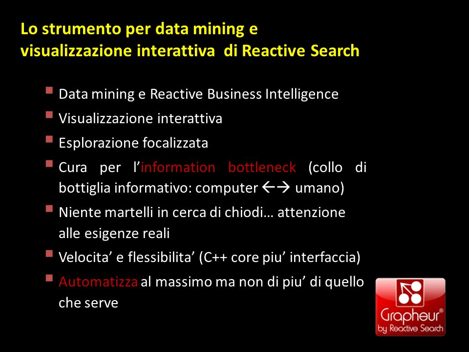 Bungee-mining: integrazione di Grapheur e RSO Sviluppo rapido di applicazioni verticali customizzate di Reactive Business Intelligence in settori diversi.