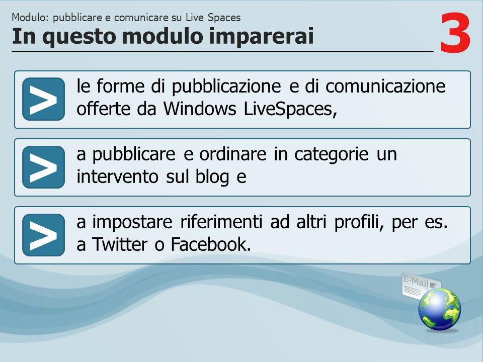 3 >> a pubblicare e ordinare in categorie un intervento sul blog e a impostare riferimenti ad altri profili, per es. a Twitter o Facebook. In questo m