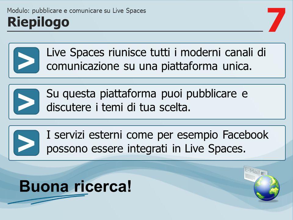 7 >>> Live Spaces riunisce tutti i moderni canali di comunicazione su una piattaforma unica.