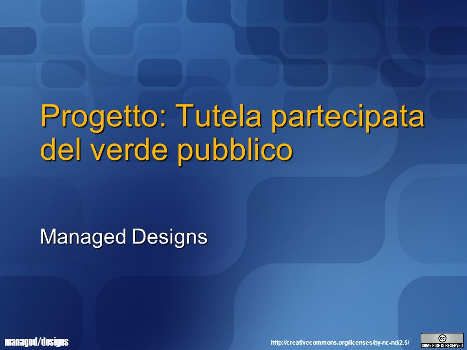 managed/designs Lazienda Azienda : Managed Designs Claim : Soluzioni software per favorire la partecipazione Website : http://www.manageddesign.it/ http://www.manageddesign.it/