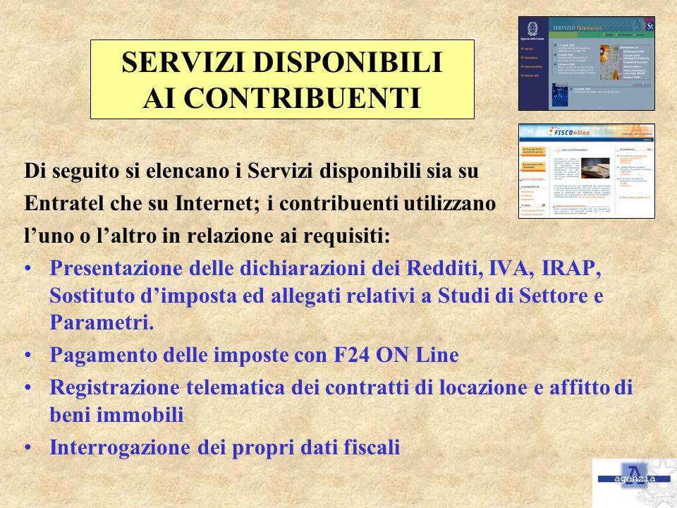SERVIZI DISPONIBILI AI CONTRIBUENTI Di seguito si elencano i Servizi disponibili sia su Entratel che su Internet; i contribuenti utilizzano luno o lal