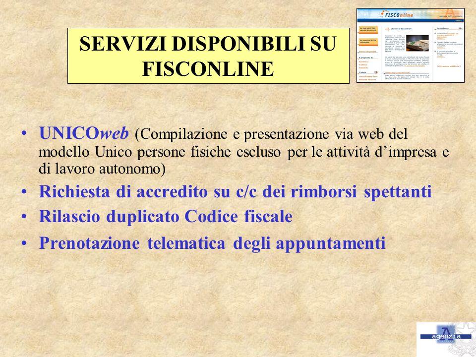 SERVIZI DISPONIBILI SU FISCONLINE UNICOweb (Compilazione e presentazione via web del modello Unico persone fisiche escluso per le attività dimpresa e