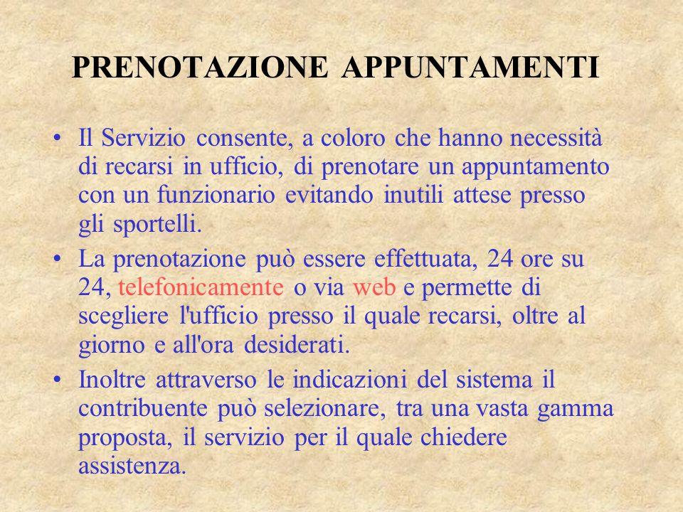PRENOTAZIONE APPUNTAMENTI Il Servizio consente, a coloro che hanno necessità di recarsi in ufficio, di prenotare un appuntamento con un funzionario ev
