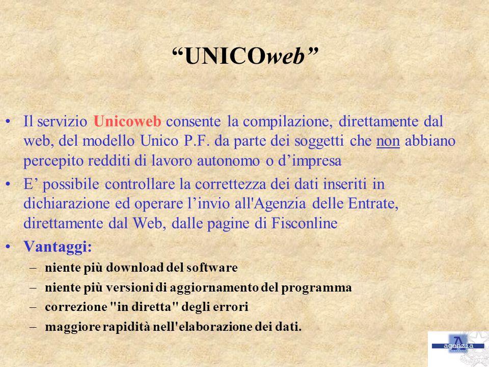 UNICOweb Il servizio Unicoweb consente la compilazione, direttamente dal web, del modello Unico P.F. da parte dei soggetti che non abbiano percepito r