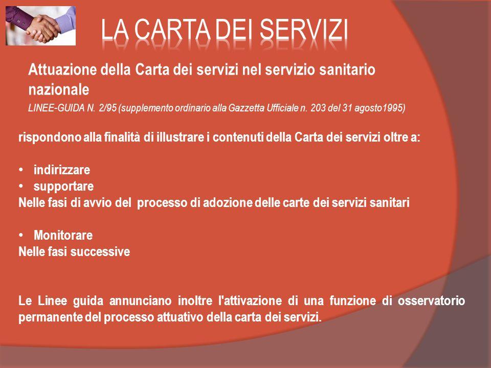 Attuazione della Carta dei servizi nel servizio sanitario nazionale LINEE-GUIDA N. 2/95 (supplemento ordinario alla Gazzetta Ufficiale n. 203 del 31 a