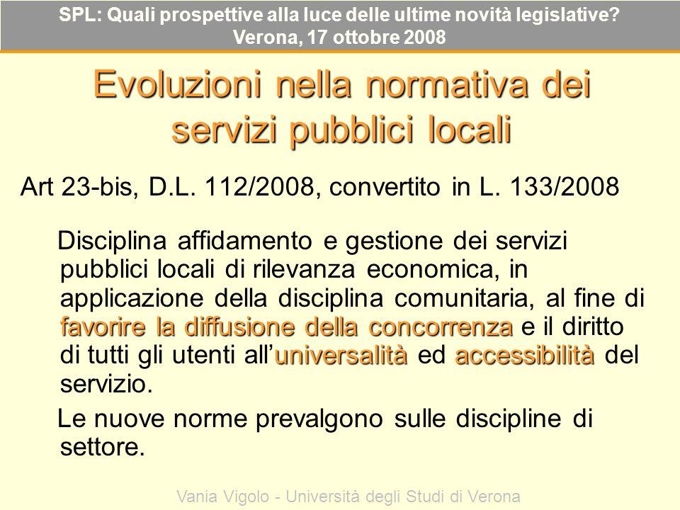 Evoluzioni nella normativa dei servizi pubblici locali Art 23-bis, D.L. 112/2008, convertito in L. 133/2008 favorire la diffusione della concorrenza u