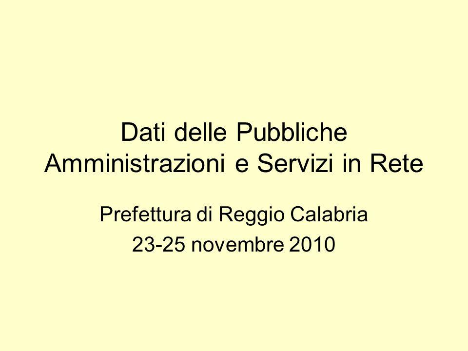Dati delle Pubbliche Amministrazioni e Servizi in Rete Prefettura di Reggio Calabria 23-25 novembre 2010