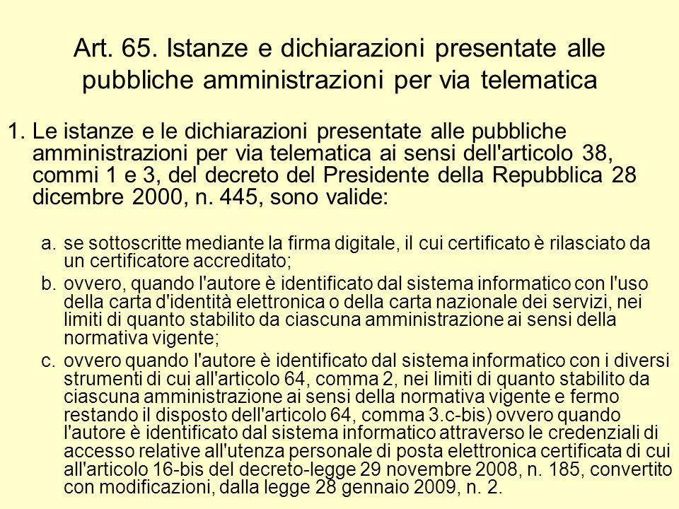 Art. 65. Istanze e dichiarazioni presentate alle pubbliche amministrazioni per via telematica 1.Le istanze e le dichiarazioni presentate alle pubblich
