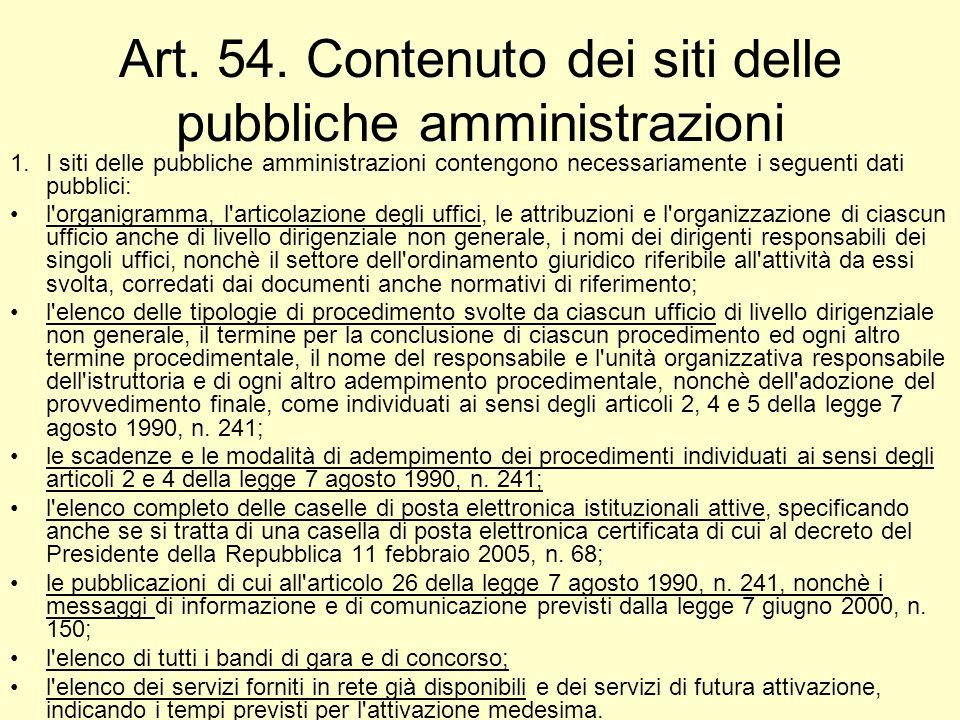 Art. 54. Contenuto dei siti delle pubbliche amministrazioni 1.I siti delle pubbliche amministrazioni contengono necessariamente i seguenti dati pubbli