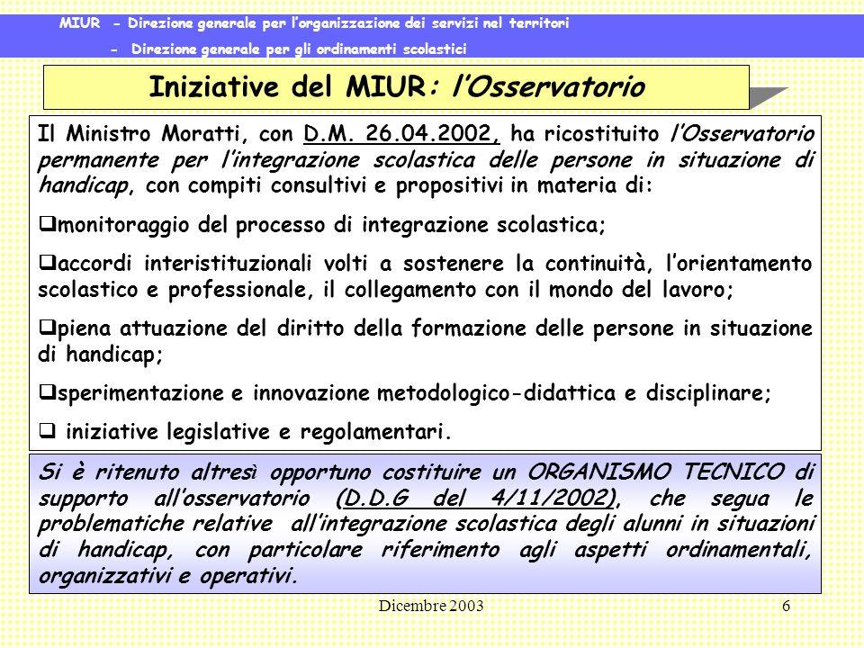 Dicembre 20036 Iniziative del MIUR: lOsservatorio Il Ministro Moratti, con D.M.
