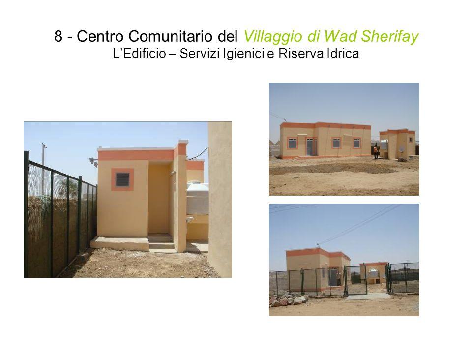 8 - Centro Comunitario del Villaggio di Wad Sherifay LEdificio – Servizi Igienici e Riserva Idrica